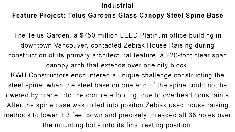 Zebiak House Raising - Industrial - Telus Gardens Glass Canopy Steel Spine Base - intro